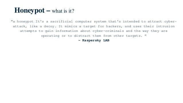 Having Honeypot for Better Network Security Analysis Slide 3