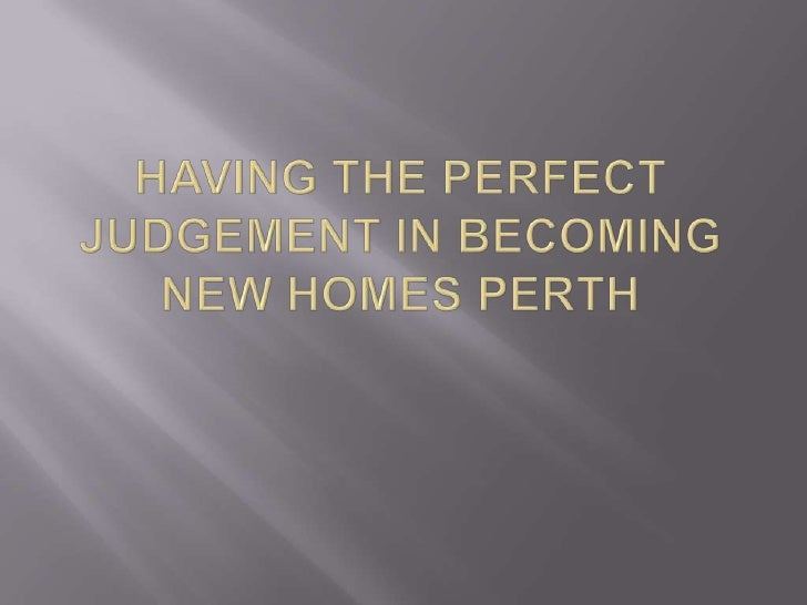 Purchasing a whole new property in Perth can be a incrediblyremarkable experience, but nonetheless most people are at allt...