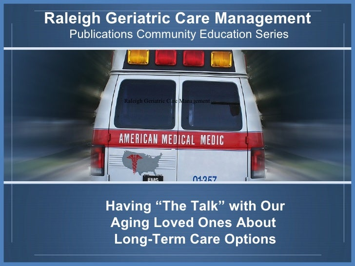 """Raleigh   Geriatric Care Management Publications Community Education Series Having """"The Talk"""" with Our Aging Loved Ones Ab..."""