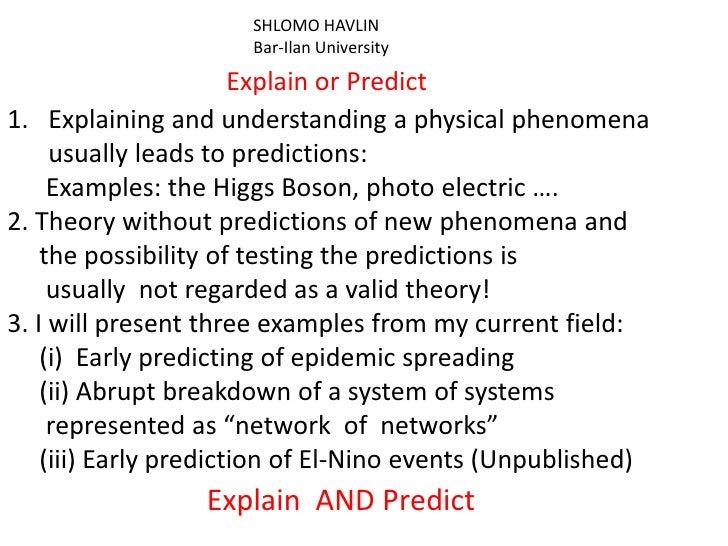 SHLOMO HAVLIN                      Bar-Ilan University                       Explain or Predict1. Explaining and understan...