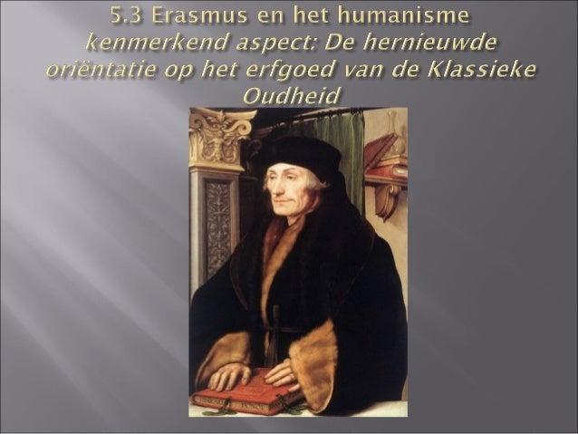    Wat wordt bedoeld met de Renaissance?   Wanneer en waar ontstond deze stroming?   Wat is Humanisme?   Waarom en hoe...