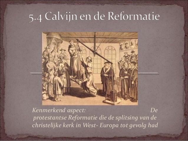 Kenmerkend aspect:                            Deprotestantse Reformatie die de splitsing van dechristelijke kerk in West- ...