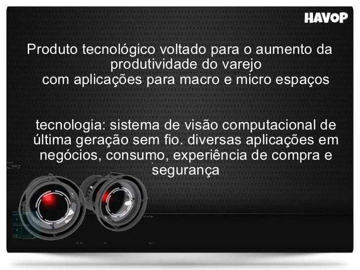 Produto tecnológico voltado para o aumento da produtividade do varejo com aplicações para macro e micro espaços tecnologia...