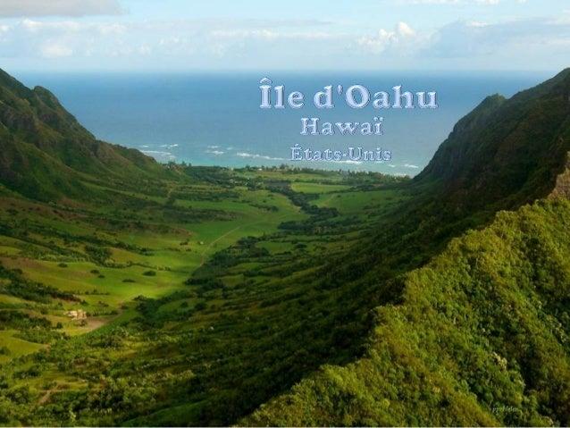 O'ahu est la troisième le par la taille de l'archipel d'Hawaïȋ et la plus peuplée des îles formant l'État d'Hawaï. L'île s...
