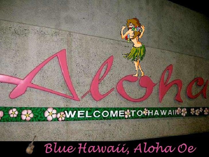 Blue Hawaii, Aloha Oe<br />
