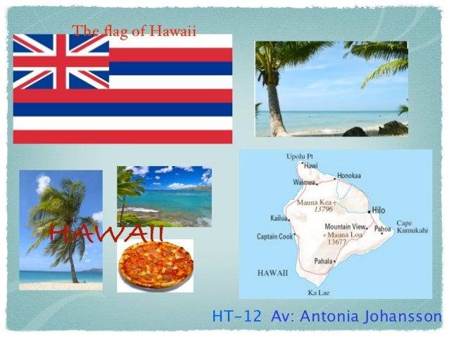 The flag of HawaiiHAWAII                     HT-12 Av: Antonia Johansson