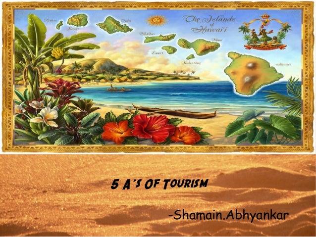 5 A's Of Tourism -Shamain.Abhyankar