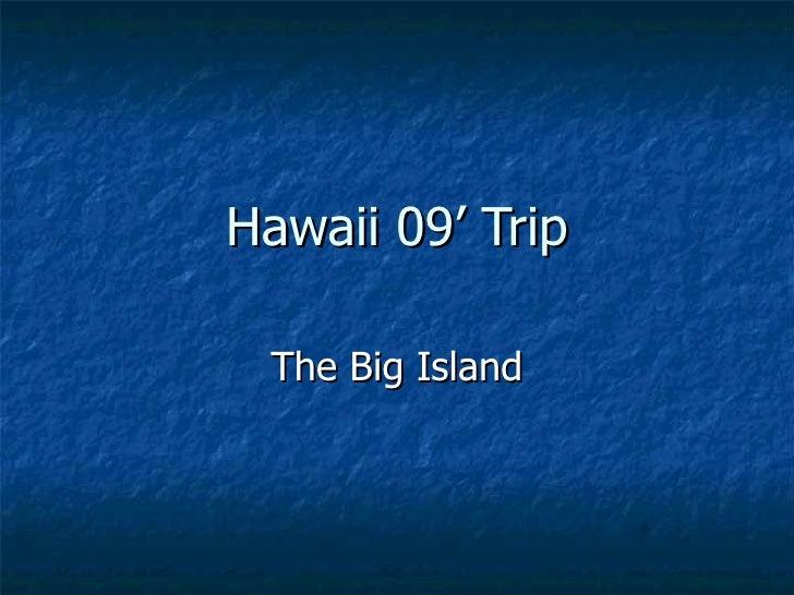 Hawaii 09' Trip The Big Island