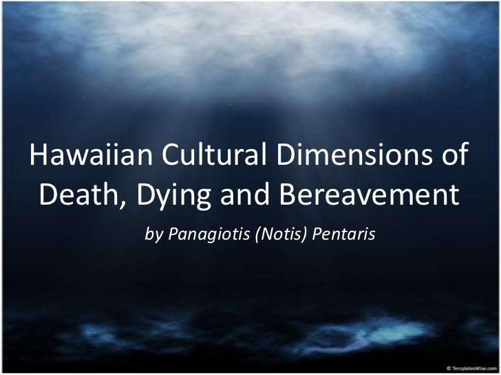 Hawaiian Cultural Dimensions of Death, Dying and Bereavement <br />by Panagiotis (Notis) Pentaris<br />