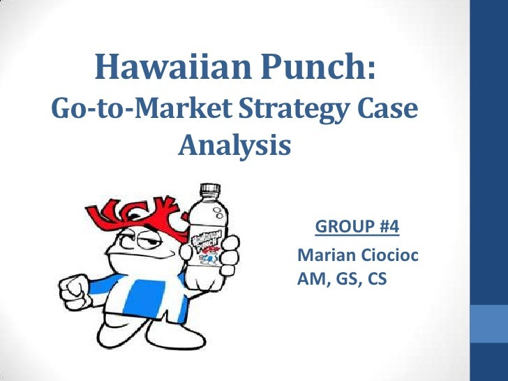 hawaiian punch go to market strategy Hawaiian punch: go-to-market strategy hawaiian punch problem identification • role and positioning of the two-manufacturing, sales, and • the current marketing and position strategies showed some struggles with flavors and sizes of the product compared to customer preferences.