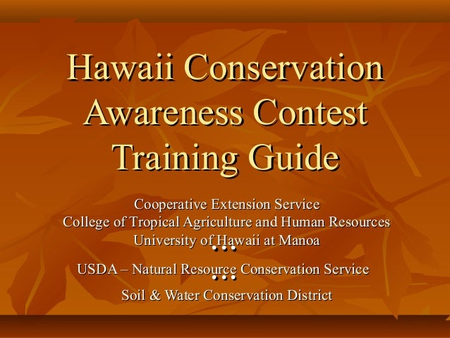 Hawaii ConservationHawaii Conservation Awareness ContestAwareness Contest Training GuideTraining Guide Cooperative Extensi...