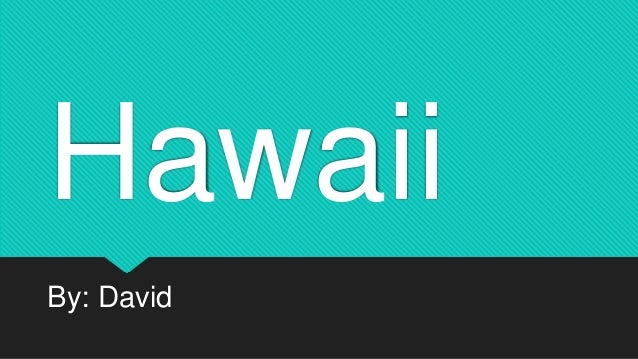 Hawaii By: David