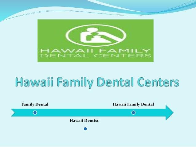 Family Dental Hawaii Dentist Hawaii Family Dental