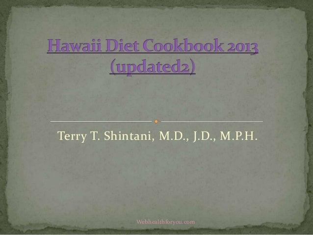 Terry T. Shintani, M.D., J.D., M.P.H. Webhealthforyou.com