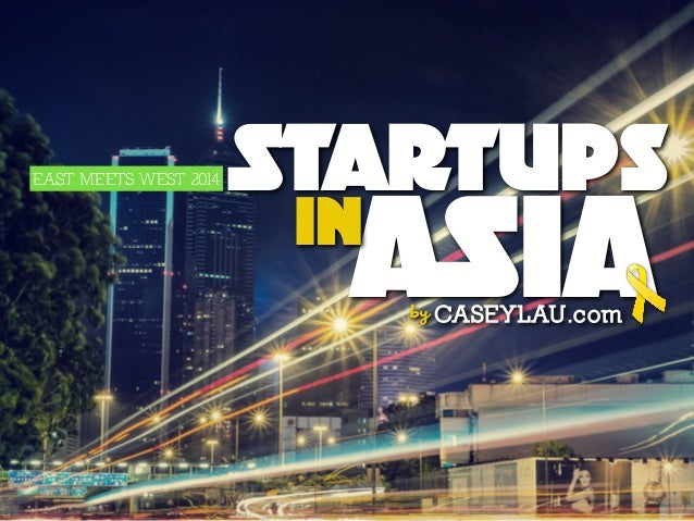 Startups ASIACASEYLAU.comby EAST MEETS WEST 2014 in