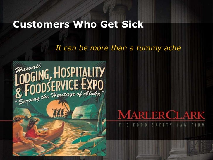 Customers Who Get SickIt can be more than a tummy ache<br />