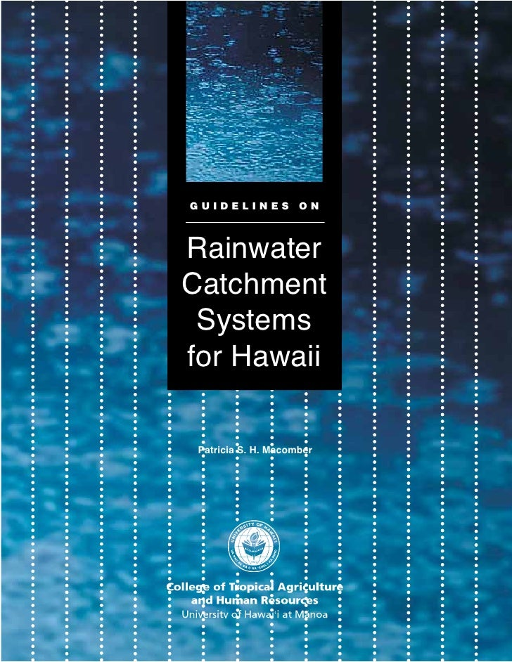 GUIDELINES ONRainwaterCatchment Systemsfor Hawaii Patricia S. H. Macomber