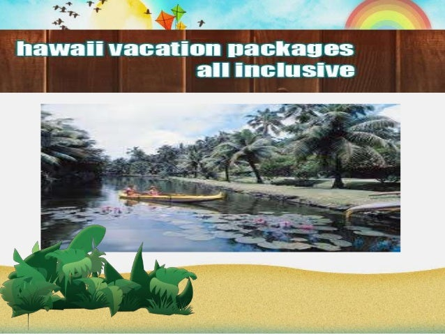 For More Information About Hawaii Vacation Packages Please Visit Our Blog On