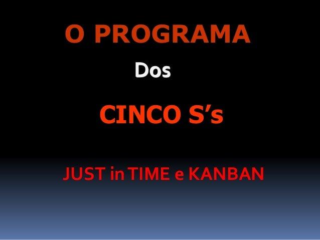 CINCO S's Dos O PROGRAMA JUST inTIME e KANBAN