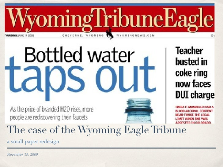 The case of the Wyoming Eagle Tribune a small paper redesign  November 19, 2009