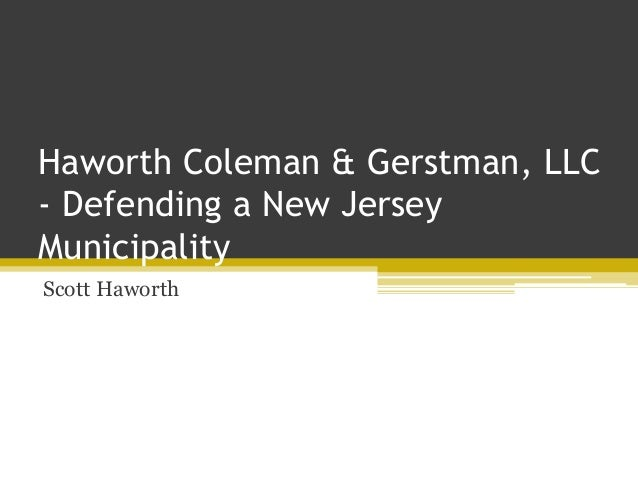 Haworth Coleman & Gerstman, LLC - Defending a New Jersey Municipality Scott Haworth