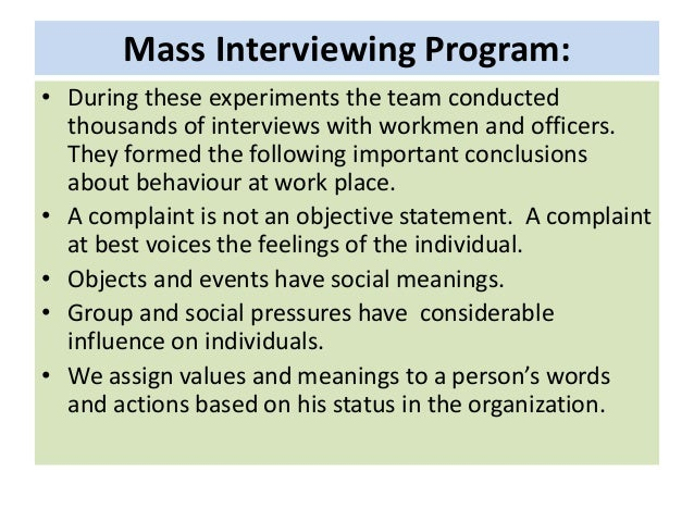 interviewing program hawthorne The hawthorne studies: new powerful human interrelationships increase the amount and quality of worker participation in decision making interviewing program.