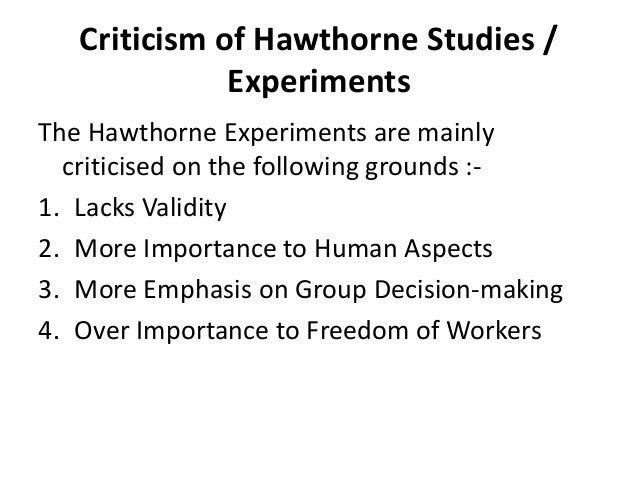 hawthorne studies criticism George elton mayo (26 december 1880 – 7 september 1949) was an australian born psychologist parsons, however, showed that the hawthorne studies.
