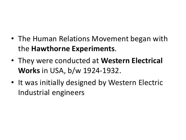 hawthorne effect and human relation movement Transcript of hawthorne studies and human relations  the hawthorne effect: why workers  the human relations movement – baker library 2012 president and .