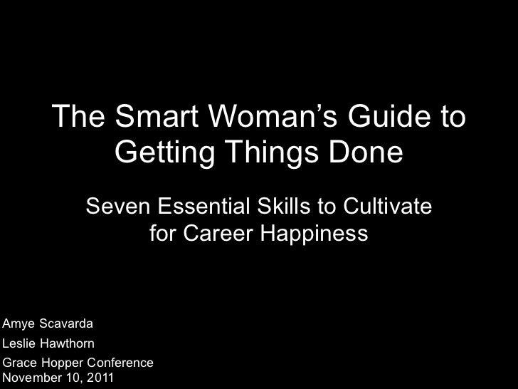 The Smart Woman's Guide to           Getting Things Done            Seven Essential Skills to Cultivate                 fo...