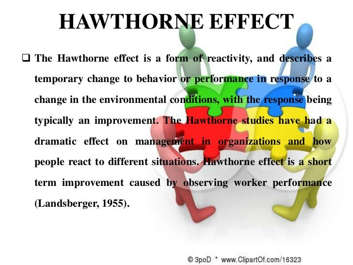 flaws of the hawthorne effect essay Describe how the components of the hawthorne study are incorporated in current human resource functions what was the main idea behind this study.