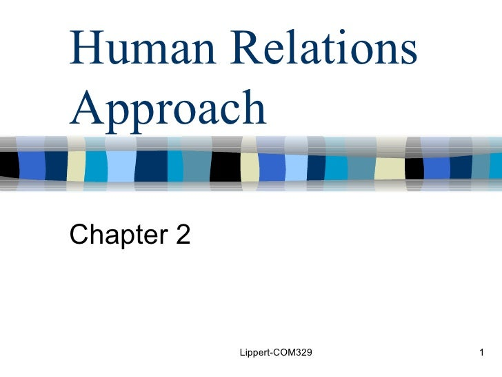 Human Relations Approach Chapter 2 Lippert-COM329