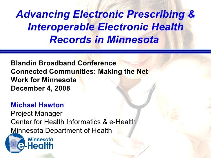 Advancing Electronic Prescribing & Interoperable Electronic Health Records in Minnesota  Blandin Broadband Conference Conn...