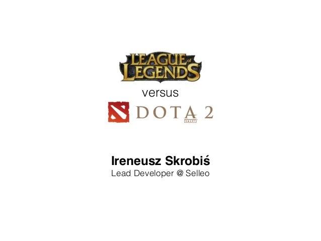 versus Ireneusz Skrobiś Lead Developer @ Selleo