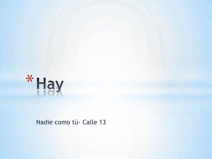 *    Nadie como tú- Calle 13