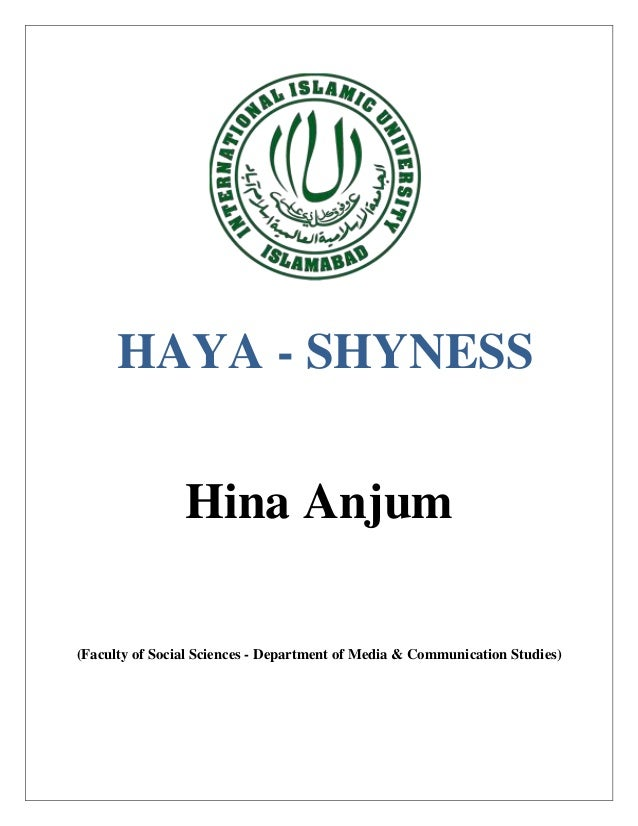 HAYA - SHYNESS                Hina Anjum(Faculty of Social Sciences - Department of Media & Communication Studies)