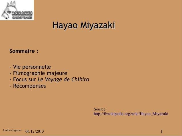 Hayao Miyazaki Sommaire: -  Vie personnelle Filmographie majeure Focus sur Le Voyage de Chihiro Récompenses  Source : htt...