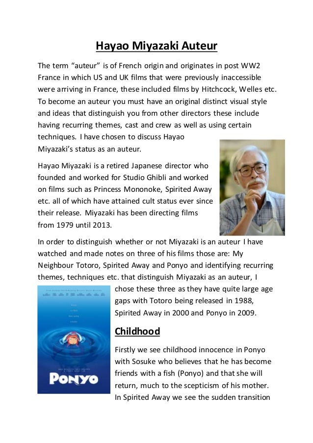 "Hayao Miyazaki Auteur The term ""auteur"" is of French origin and originates in post WW2 France in which US and UK films tha..."