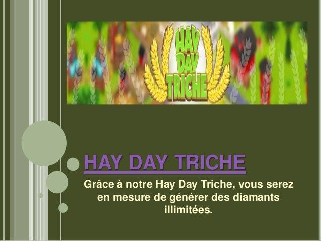HAY DAY TRICHE Grâce à notre Hay Day Triche, vous serez en mesure de générer des diamants illimitées.