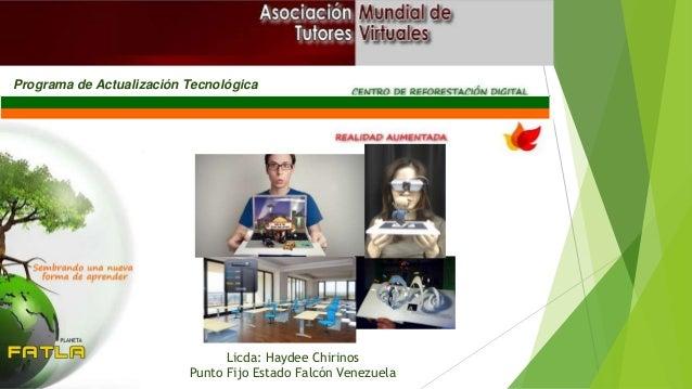 Licda: Haydee Chirinos Punto Fijo Estado Falcón Venezuela Programa de Actualización Tecnológica