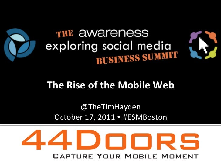 The	  Rise	  of	  the	  Mobile	  Web	                         	          @TheTimHayden	  	    October	  17,	  2011	  Ÿ	  ...