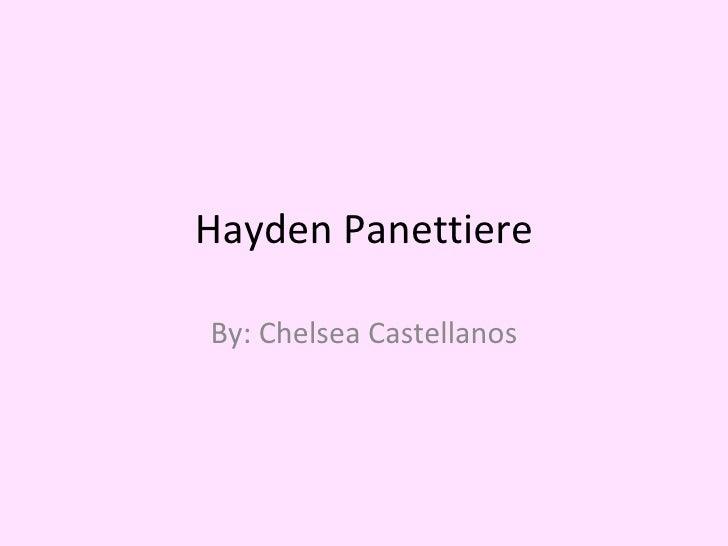 Hayden Panettiere By: Chelsea Castellanos
