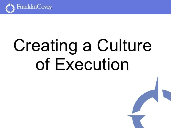Creating a Culture of Execution