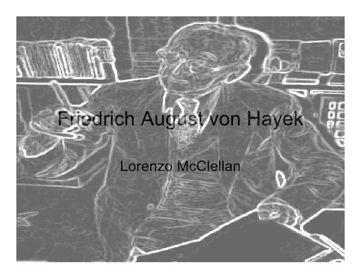 Friedrich August von Hayek        Lorenzo McClellan
