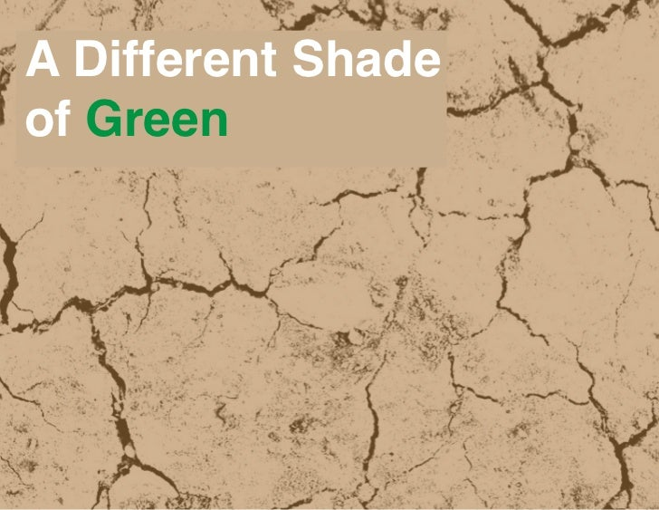 A Different Shadeof Green
