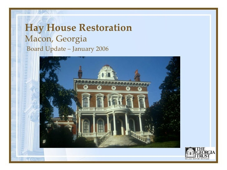 Hay House Restoration Macon, Georgia Board Update – January 2006