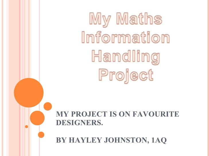 MY PROJECT IS ON FAVOURITE DESIGNERS. BY HAYLEY JOHNSTON, 1AQ