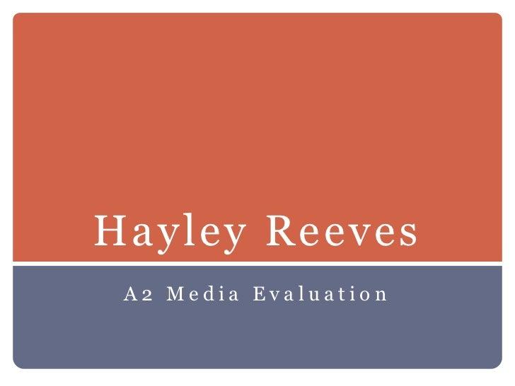 Hayley Reeves A2 Media Evaluation