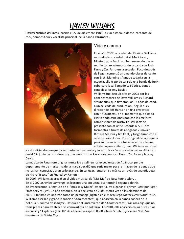 HAYLEY WILLIAMSHayley Nichole Williams (nacida el 27 de diciembre 1988) es un estadounidense cantante derock, compositora ...