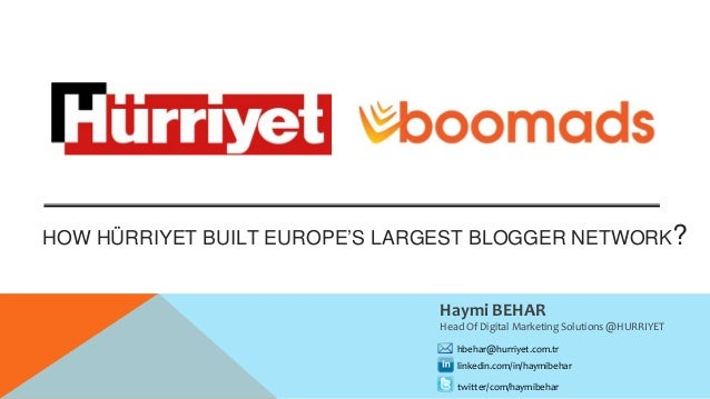 HaymiBEHAR HeadOfDigitalMarketingSolutions @HURRIYET linkedin.com/in/haymibehar twitter/com/haymibehar hbehar@hurriye...