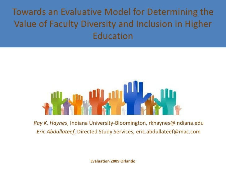 Towards an Evaluative Model for Determining the Value of Faculty Diversity and Inclusion in Higher Education<br />Ray K. H...